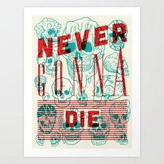 Never Gonna Die Art Print