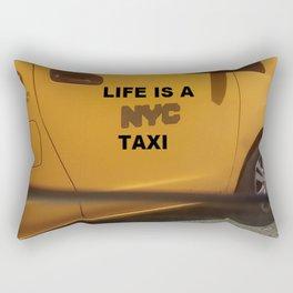 Life is a NYC Taxi Rectangular Pillow