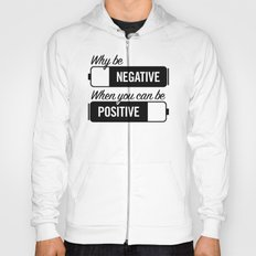 why be negative Hoody