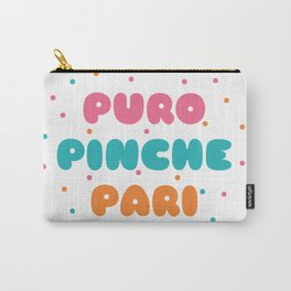 Puro Pinche Pari Carry-All Pouch