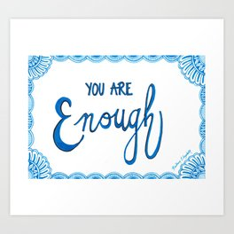 You Are Enough Art Print