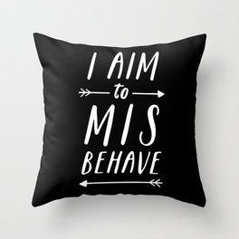 I Aim To Misbehave Blck Throw Pillow