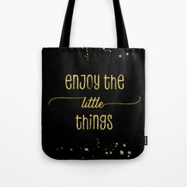 TEXT ART GOLD Enjoy the little things Tote Bag
