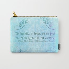The lunatic, the lover - Midsummer Night Shakespeare Love Quote Carry-All Pouch
