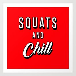 Squats And Chill Art Print