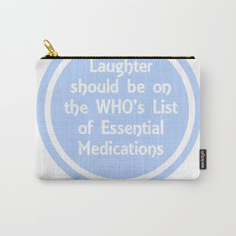Laughter should be on the WHO's list of essential medications Carry-All Pouch