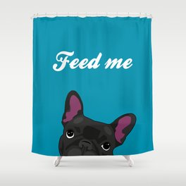 """Feed me"" Shower Curtain"