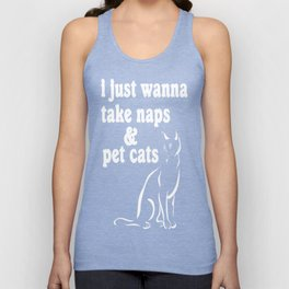 I Just Wanna Take Naps & Pet Cats Unisex Tank Top