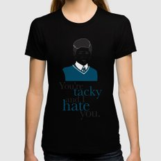 You're Tacky and I Hate You SMALL Black Womens Fitted Tee
