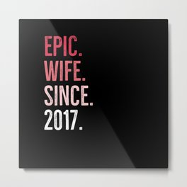 Epic Wife Since 2017 Metal Print