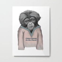 Cutest human on the planet Metal Print