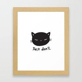 Just don't Framed Art Print