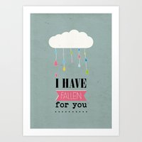 I HAVE FALLEN FOR YOU Art Print