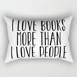 I Love Books More Than I love People Rectangular Pillow