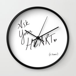 Ask Your Heart. (it knows.) Quote Wall Clock