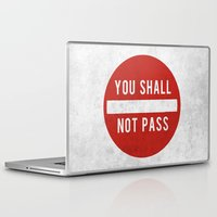 lotr Laptop & iPad Skins featuring you shall not pass by jerbing