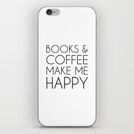 Books and Coffee Make Me Happy iPhone Skin