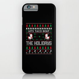 Uglysweater Lets Taco bout the Holidays iPhone Case