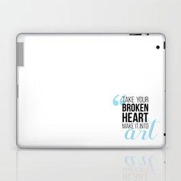 Take your broken heart, make it into art Laptop & iPad Skin