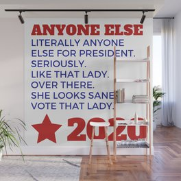 Anyone Else 2020 Wall Mural