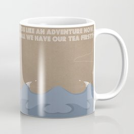 Would you like an adventure now, or shall we have our tea first? Coffee Mug