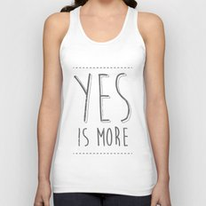 Yes is More Unisex Tank Top