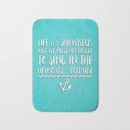 Life Is A Shipwreck Quote Bath Mat