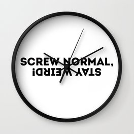 Screw Normal, Stay Weird! Wall Clock