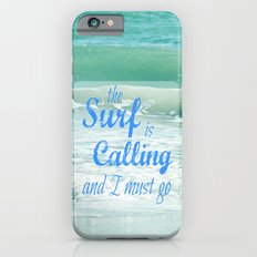 The Surf Is Calling and I Must Go  II Slim Case iPhone 6s