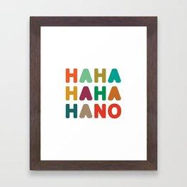Hahahahaha no Framed Art Print