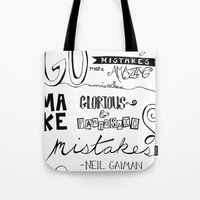 neil gaiman Tote Bags featuring make mistakes - neil gaiman by Brittany Alyse