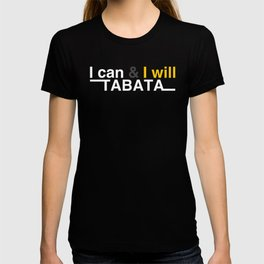 Tabata HIIT Fitness Workout I Can & I Will print T-shirt