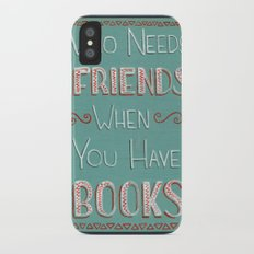 Who needs friends? Slim Case iPhone X