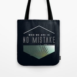 Who We Are Is No Mistake - Kesha Cruise 2019 Tote Bag
