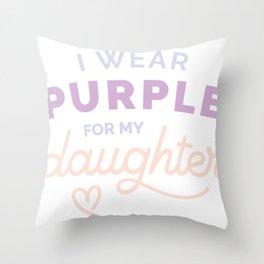 I Wear Purple for my Daughter Cystic Fibrosis CF Awareness  design Throw Pillow
