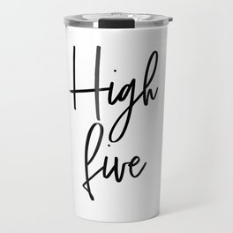 High Five, Inspirational Art, Printable Art, Scandinavian Print, Motivationa Art Travel Mug