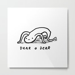 Honest Blob - Dear O Dear Metal Print