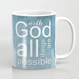 Christian Verse - With God All Things Are Possible Coffee Mug