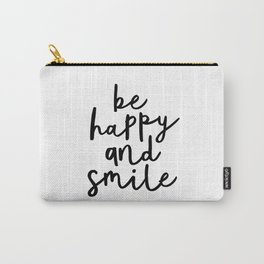 Be Happy and Smile black and white monochrome typography poster design home wall bedroom decor Carry-All Pouch