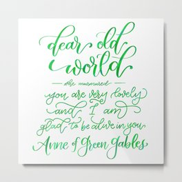 Dear Old World - Anne of Green Gables Metal Print