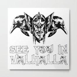 See You In Valhalla Viking Metal Print