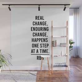 Real change enduring change happens one step at a time Wall Mural