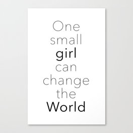One Small Girl Can Change The World Canvas Print