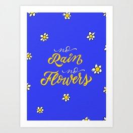 No Rain No Flowers - Blue Art Print