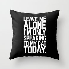Speaking To My Cat Funny Quote Throw Pillow