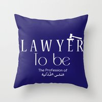 lawyer Throw Pillows featuring Lawyer to be by Be Raza