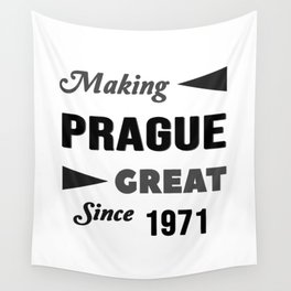 Making Prague Great Since 1971 Wall Tapestry