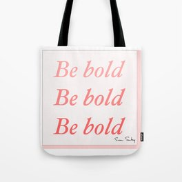 Be bold Be bold Be bold - Susan Sontag Tote Bag