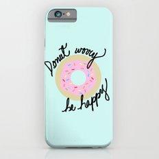 Donut Worry Be Happy iPhone 6 Slim Case