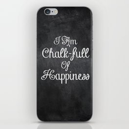 I Am Chalk-full Of Happiness iPhone Skin
